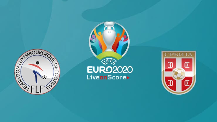 Luxembourg-vs-Serbia-01h45-ngay-11-09-2